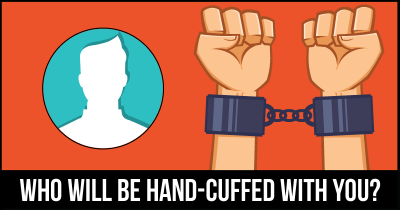 Who will be Hand-cuffed with you?