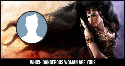 Which Dangerous Woman are you?