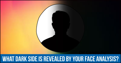 What Dark Side is revealed by your Face Analysis?