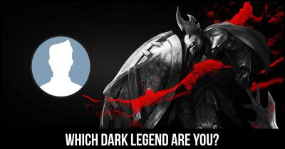 Which Dark Legend are you?