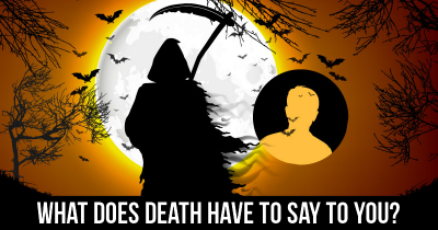 What does Death have to Say to You?