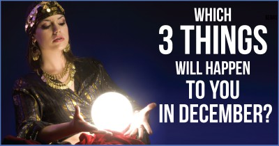 Which 3 things will happen to you in December?
