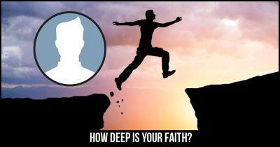 How Deep is your Faith?
