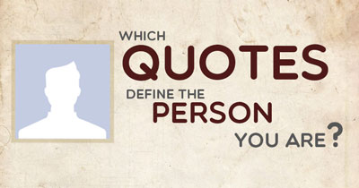 Which quotes define the person you are?