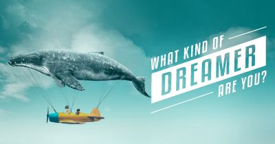 What kind of dreamer are you?