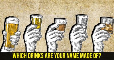 Which drinks are your name made of?