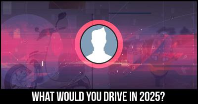 What would you drive in 2025?