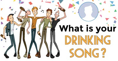 What is your Drinking Song?