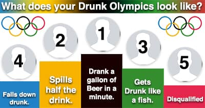 What does your Drunk Olympics look like?