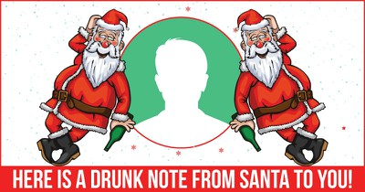 Here is a Drunk Note from Santa to you!