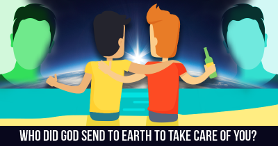 Who did God send to earth to take care of you?