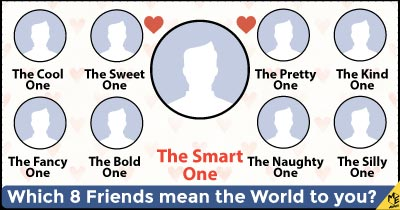 Which 8 Friends mean the World to you?