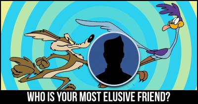 Who is your most Elusive Friend?