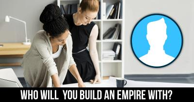 Who will  you build an Empire with?