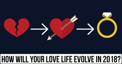 How will your Love Life EVOLVE in 2018?