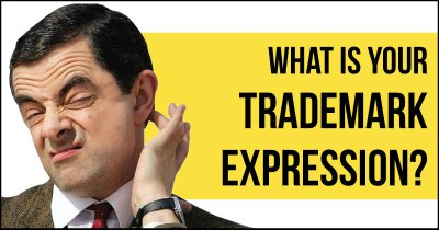 What is your trademark expression?
