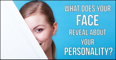 What does your Face reveal about your Personality?