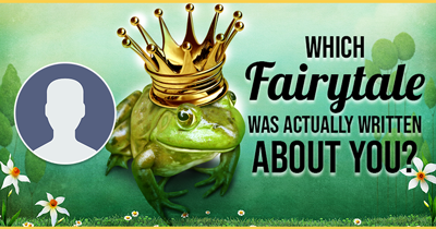 Which Fairytale was actually written about you?