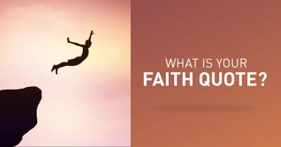 What is your Faith Quote?