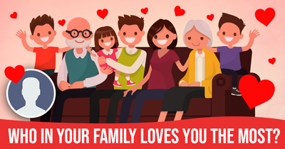 Who In Your Family Loves You The Most?