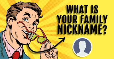 What is your Family Nickname?