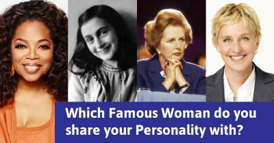 Which Famous Woman do you share your Personality with?