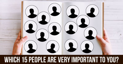 Which 15 People Are Very Important To You?