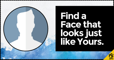 Find a Face that looks just like Yours.