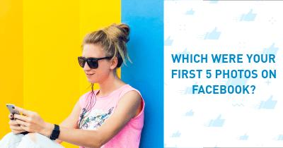 Which were your First 5 Photos on Facebook?