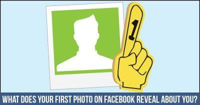 What Does your First Photo on Facebook reveal about you?