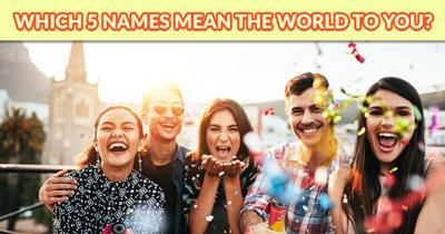 Which 5 Names mean the world to You?