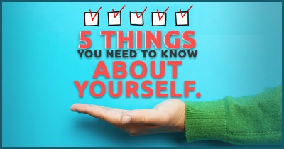 5 Things you need to know about Yourself.