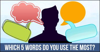 Which 5 Words do You Use the Most?