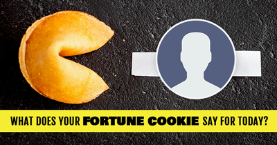 What Does Your Fortune Cookie say for Today?