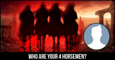 Who are your 4 horsemen?
