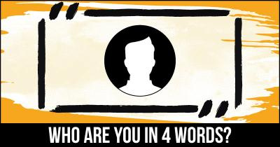 Who are you in 4 Words?