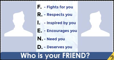 Who is your FRIEND?
