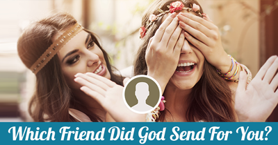 Which Friend Did God Send For You?