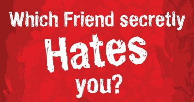Which friend secretly hates you?