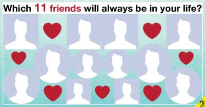 Which 11 friends will always be in your life?