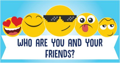 Who are you and your Friends?
