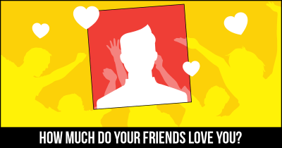 How much do your friends love you?