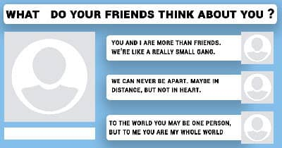 What do your friends think about you?