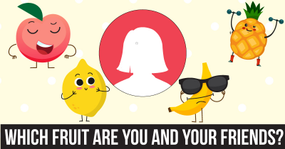 Which Fruit Are You And Your Friends?