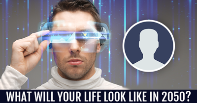 What will your Life Look like in 2050?