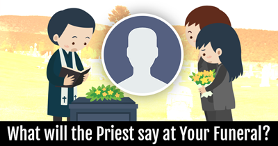 What will the Priest say at Your Funeral?