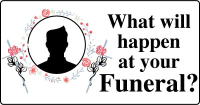 What will happen at your Funeral?