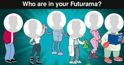 Who are in your Futurama?