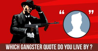 Which Gangster Quote do you live by ?