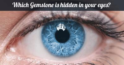 Which Gemstone is hidden in your eyes?